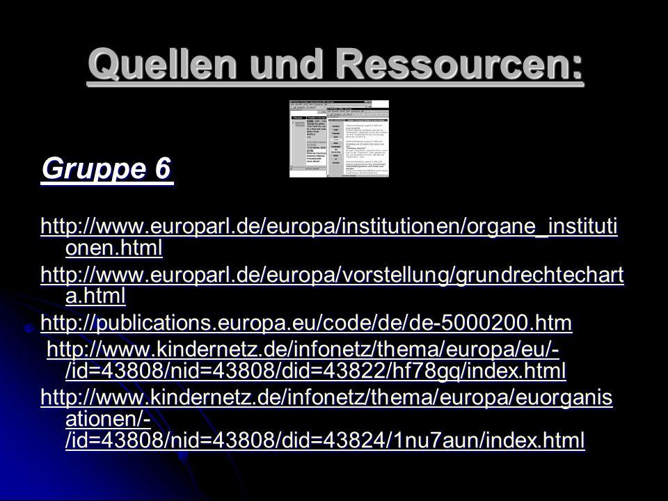 Quellen und Ressourcen: Gruppe 5 http://userpage.fuberlin.de/~tmuehle/europa/ euro/euroindex.htm http://userpage.fuberlin.de/~tmuehle/europa/ euro/eur