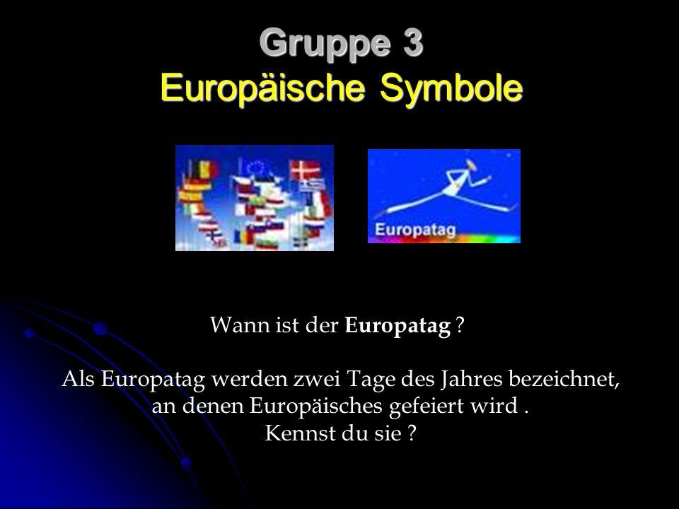 Gruppe 3 Europäische Symbole Wann ist der Europatag .