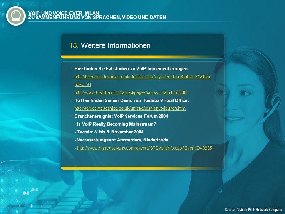 13. Weitere Informationen Hier finden Sie Fallstudien zu VoIP-Implementierungen http://telecoms.toshiba.co.uk/default.aspx?synced=true&tabid=81&tabi n