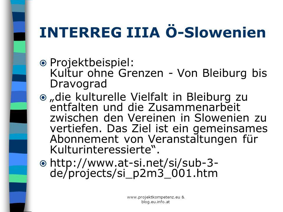 www.projektkompetenz.eu & blog.eu.info.at INTERREG IIIA Ö-Slowenien Projektbeispiel: Kultur ohne Grenzen - Von Bleiburg bis Dravograd die kulturelle V