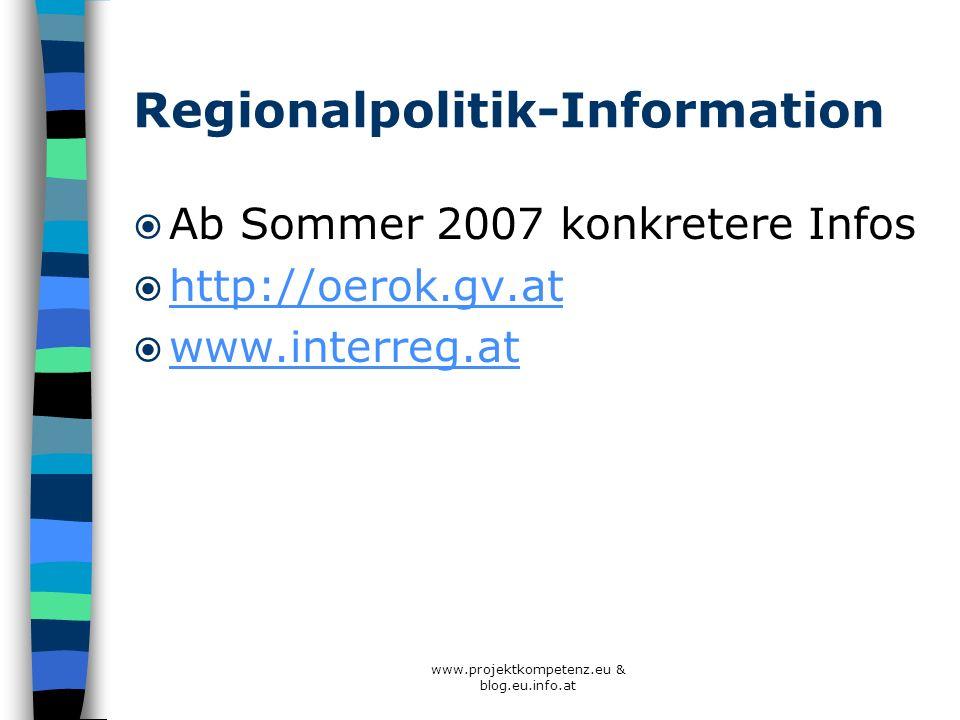 Regionalpolitik-Information Ab Sommer 2007 konkretere Infos http://oerok.gv.at www.interreg.at