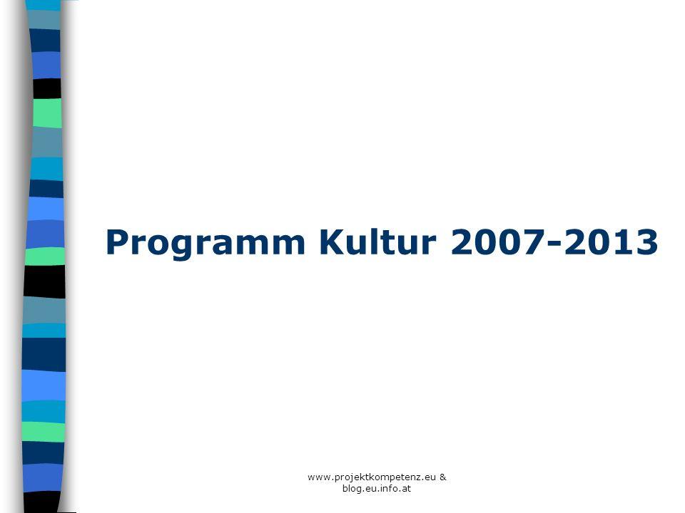 Programm Kultur 2007-2013 www.projektkompetenz.eu & blog.eu.info.at