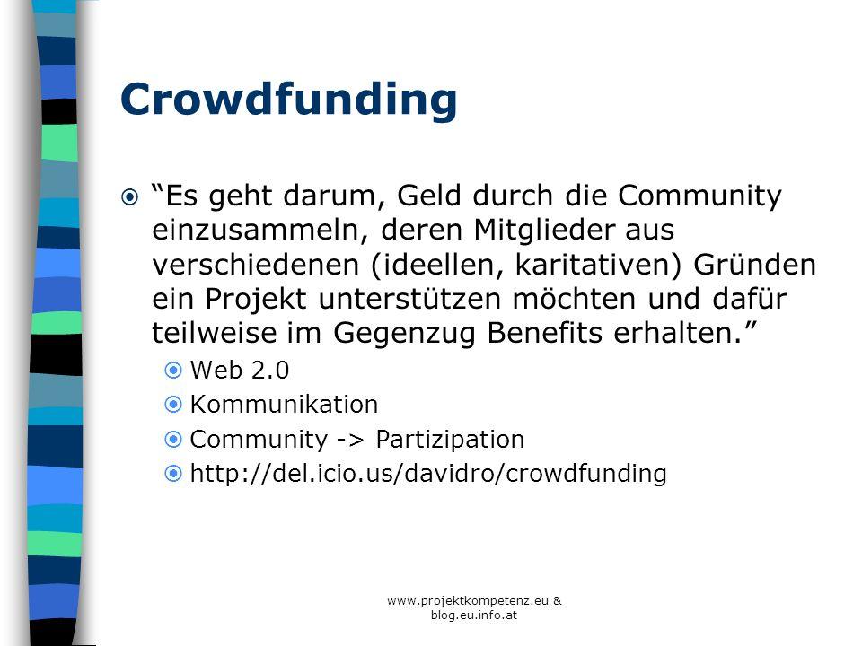 Crowdfunding Es geht darum, Geld durch die Community einzusammeln, deren Mitglieder aus verschiedenen (ideellen, karitativen) Gründen ein Projekt unte