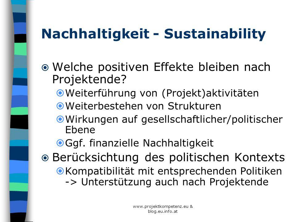 www.projektkompetenz.eu & blog.eu.info.at Nachhaltigkeit - Sustainability Welche positiven Effekte bleiben nach Projektende? Weiterführung von (Projek