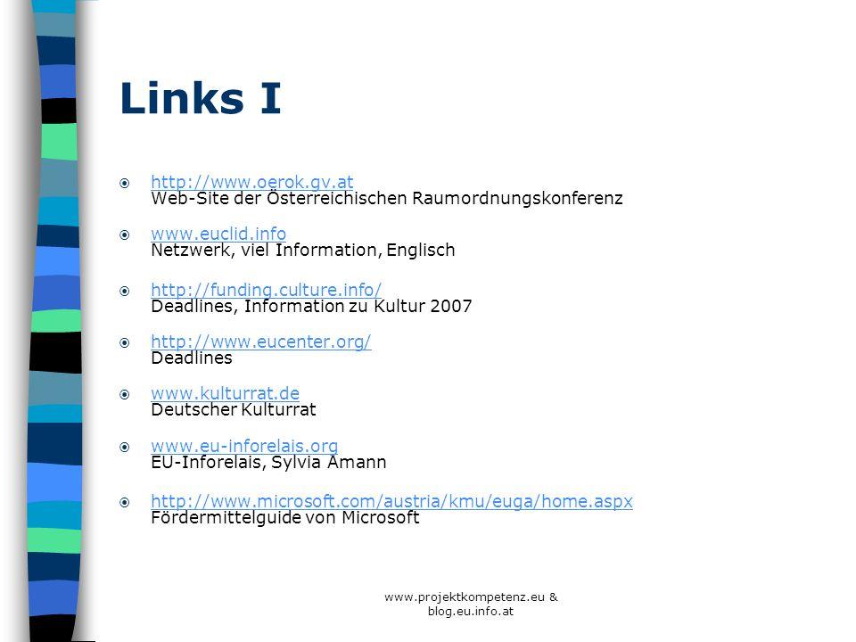 www.projektkompetenz.eu & blog.eu.info.at Links I http://www.oerok.gv.at Web-Site der Österreichischen Raumordnungskonferenz http://www.oerok.gv.at ww