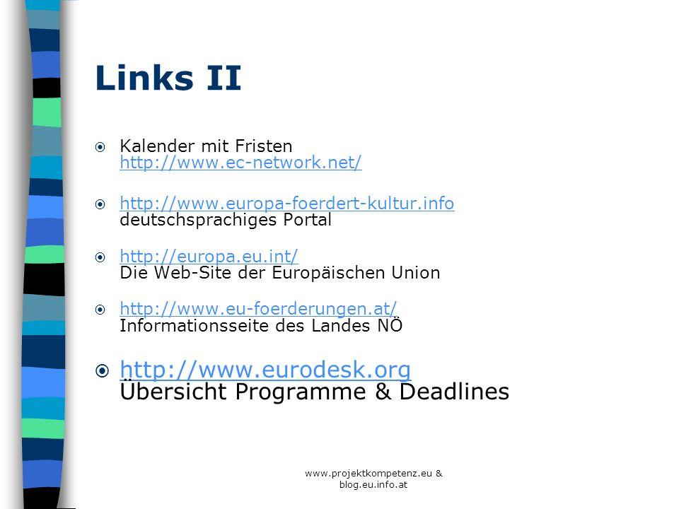 www.projektkompetenz.eu & blog.eu.info.at Links II Kalender mit Fristen http://www.ec-network.net/ http://www.ec-network.net/ http://www.europa-foerde