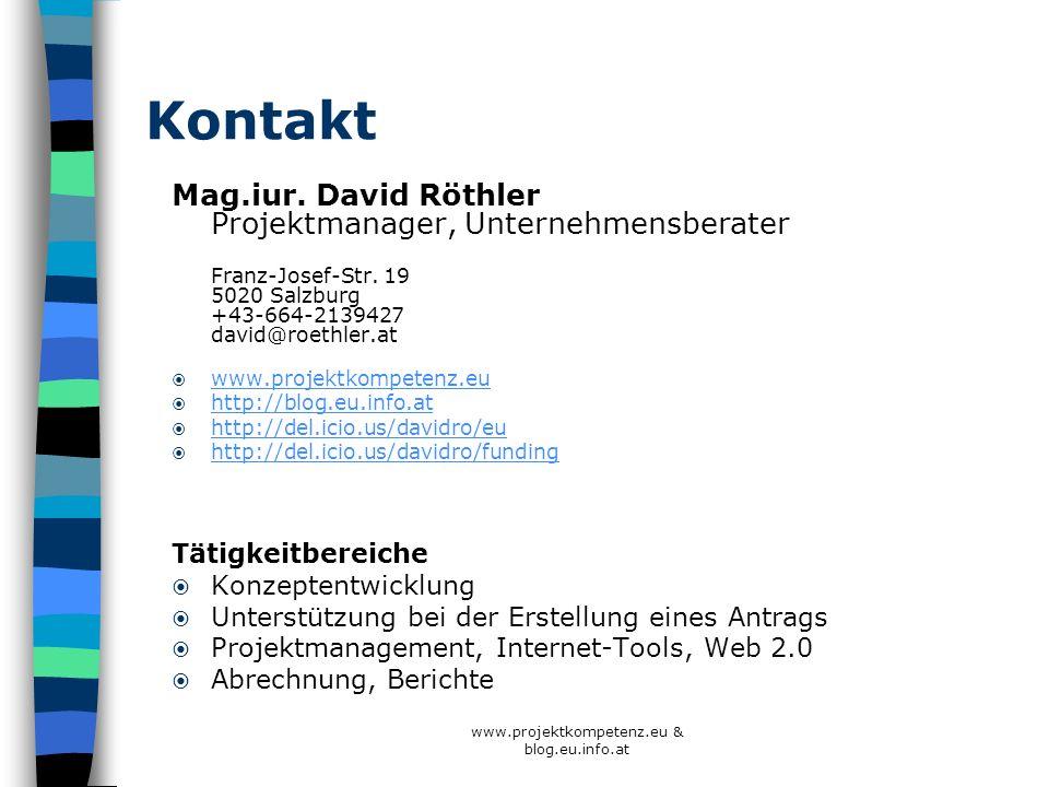 www.projektkompetenz.eu & blog.eu.info.at Kontakt Mag.iur. David Röthler Projektmanager, Unternehmensberater Franz-Josef-Str. 19 5020 Salzburg +43-664