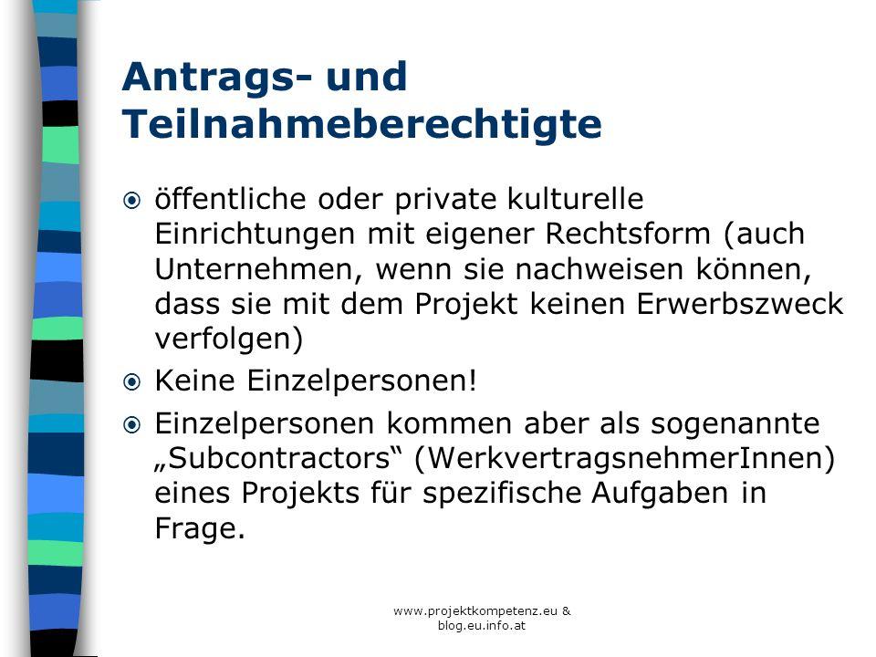 www.projektkompetenz.eu & blog.eu.info.at Antrags- und Teilnahmeberechtigte öffentliche oder private kulturelle Einrichtungen mit eigener Rechtsform (