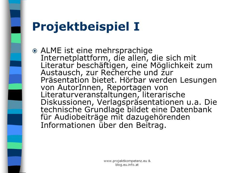 www.projektkompetenz.eu & blog.eu.info.at Projektbeispiel I ALME ist eine mehrsprachige Internetplattform, die allen, die sich mit Literatur beschäfti