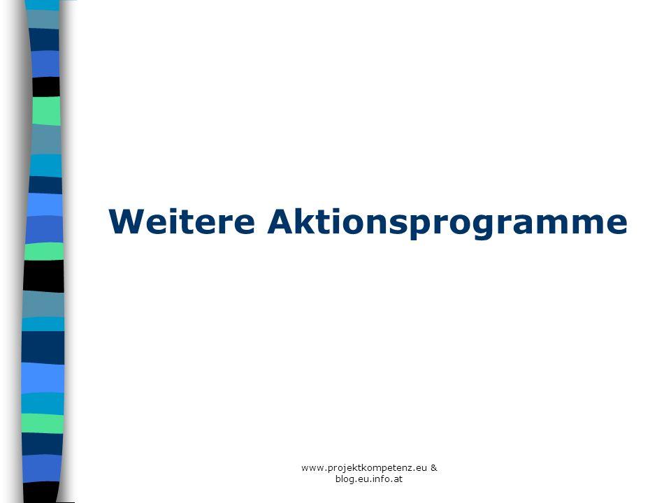 Weitere Aktionsprogramme www.projektkompetenz.eu & blog.eu.info.at