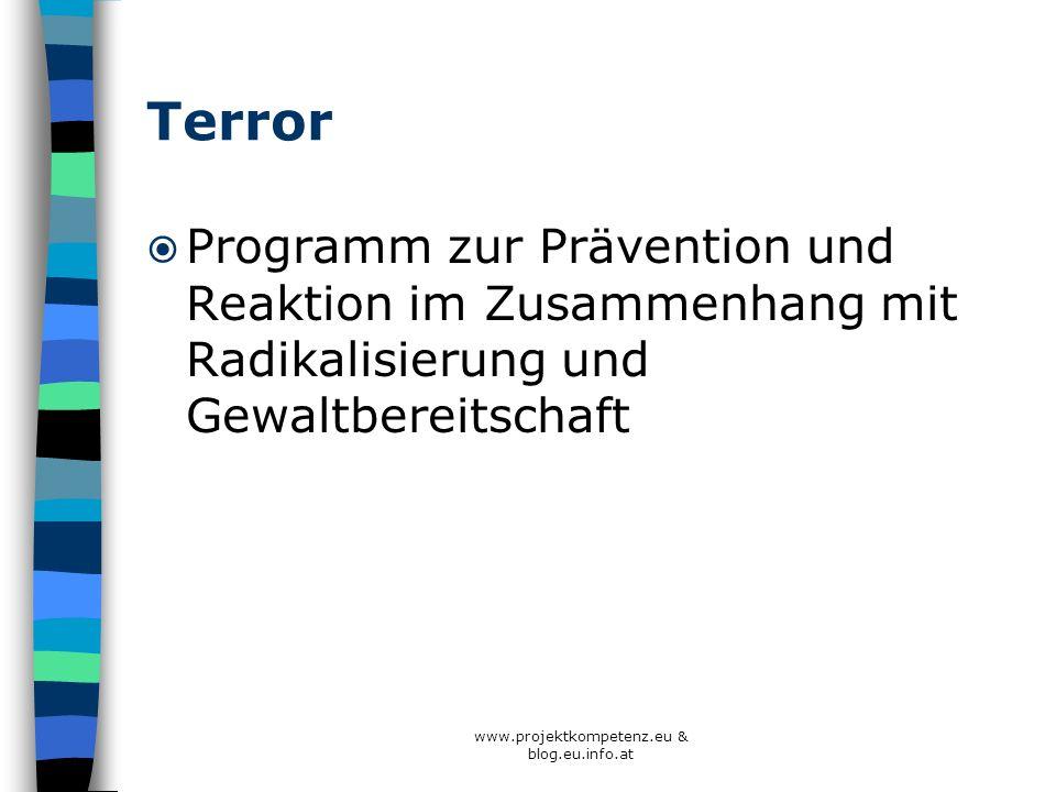 Terror Programm zur Prävention und Reaktion im Zusammenhang mit Radikalisierung und Gewaltbereitschaft