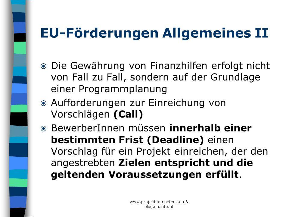 EU-Förderungen Allgemeines II Die Gewährung von Finanzhilfen erfolgt nicht von Fall zu Fall, sondern auf der Grundlage einer Programmplanung Aufforder