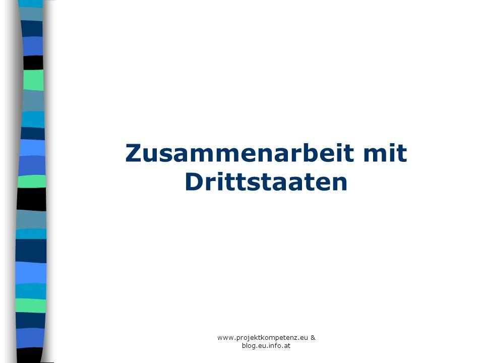 Zusammenarbeit mit Drittstaaten www.projektkompetenz.eu & blog.eu.info.at