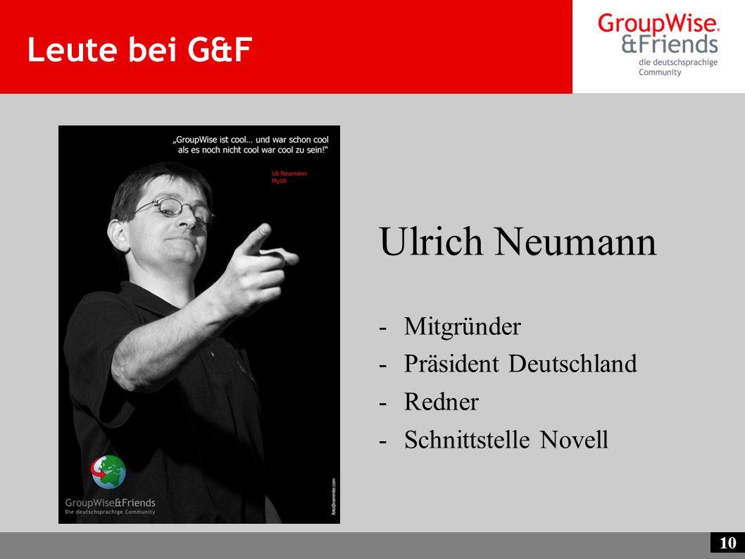 10 Leute bei G&F Ulrich Neumann -Mitgründer -Präsident Deutschland -Redner -Schnittstelle Novell