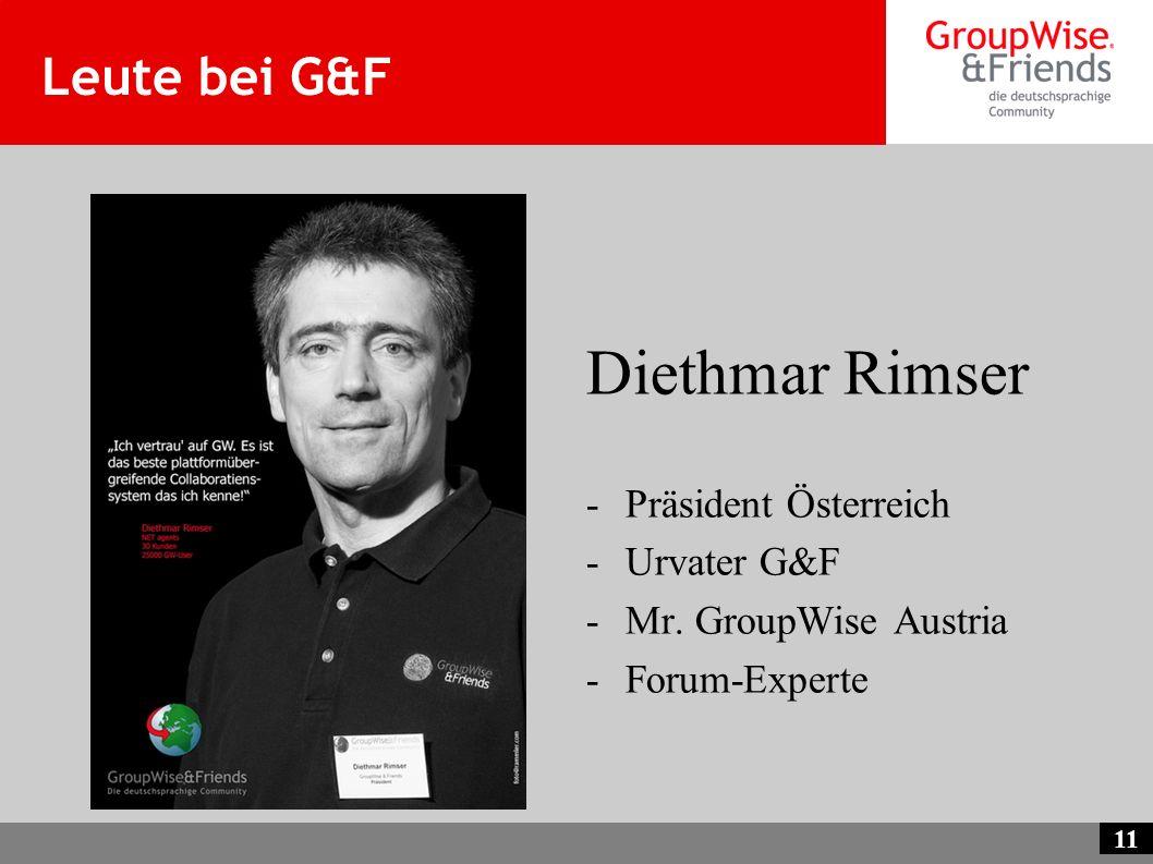 11 Leute bei G&F Diethmar Rimser -Präsident Österreich -Urvater G&F -Mr. GroupWise Austria -Forum-Experte