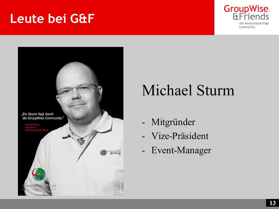 13 Leute bei G&F Michael Sturm -Mitgründer -Vize-Präsident -Event-Manager