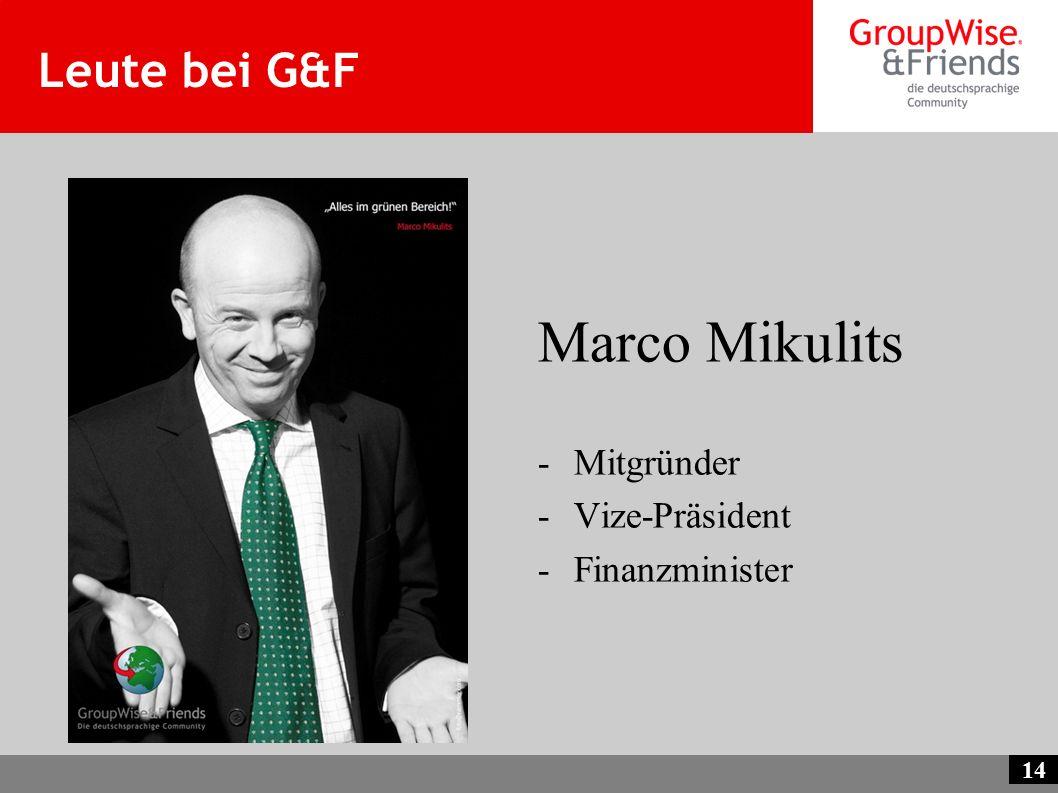 14 Leute bei G&F Marco Mikulits -Mitgründer -Vize-Präsident -Finanzminister