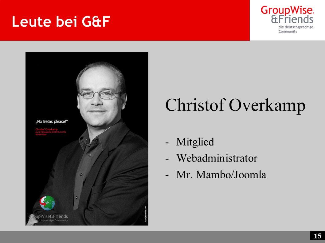 15 Leute bei G&F Christof Overkamp -Mitglied -Webadministrator -Mr. Mambo/Joomla