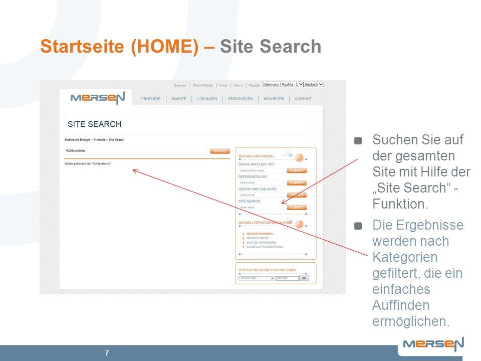 7 Startseite (HOME) – Site Search Suchen Sie auf der gesamten Site mit Hilfe der Site Search - Funktion. Die Ergebnisse werden nach Kategorien gefilte