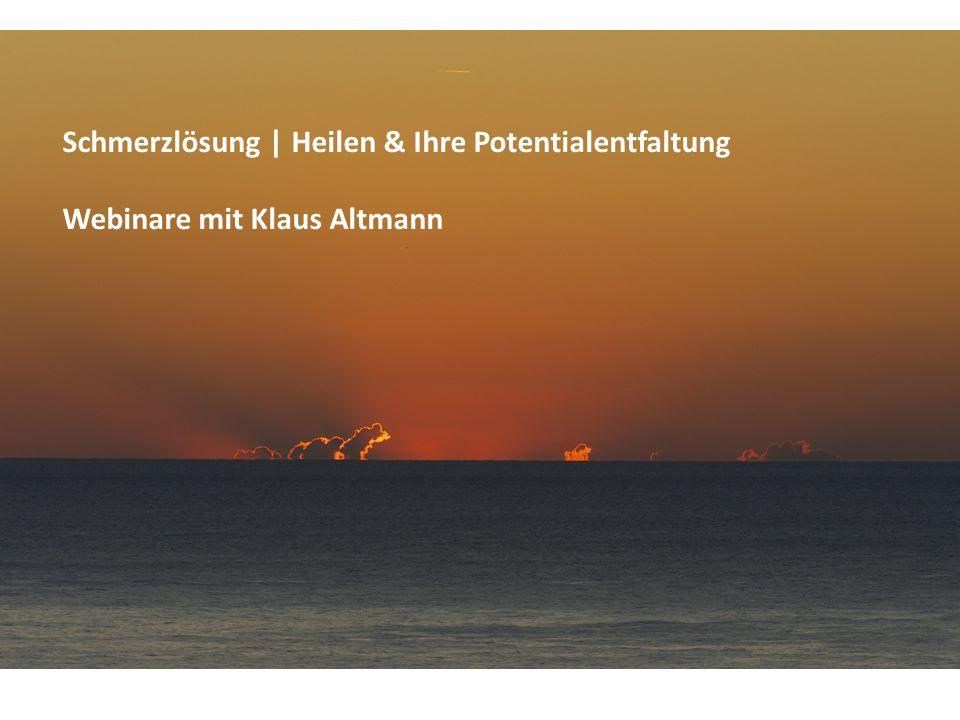 Schmerzlösung | Heilen & Ihre Potentialentfaltung Webinare mit Klaus Altmann