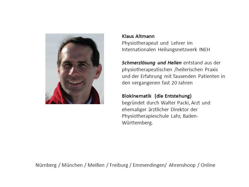 Klaus Altmann Physiotherapeut und Lehrer im Internationalen Heilungsnetzwerk INEH Schmerzlösung und Heilen entstand aus der physiotherapeutischen /hei