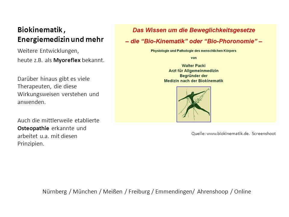 Biokinematik, Energiemedizin und mehr Weitere Entwicklungen, heute z.B. als Myoreflex bekannt. Darüber hinaus gibt es viele Therapeuten, die diese Wir