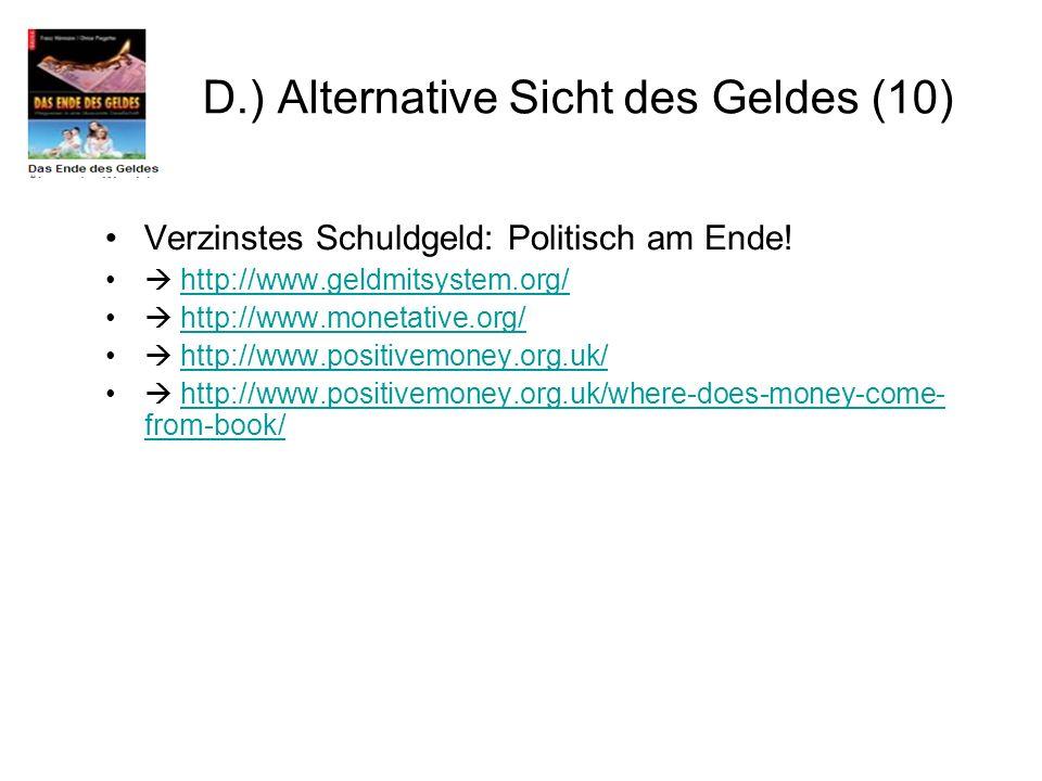 Verzinstes Schuldgeld: Politisch am Ende! http://www.geldmitsystem.org/ http://www.monetative.org/ http://www.positivemoney.org.uk/ http://www.positiv