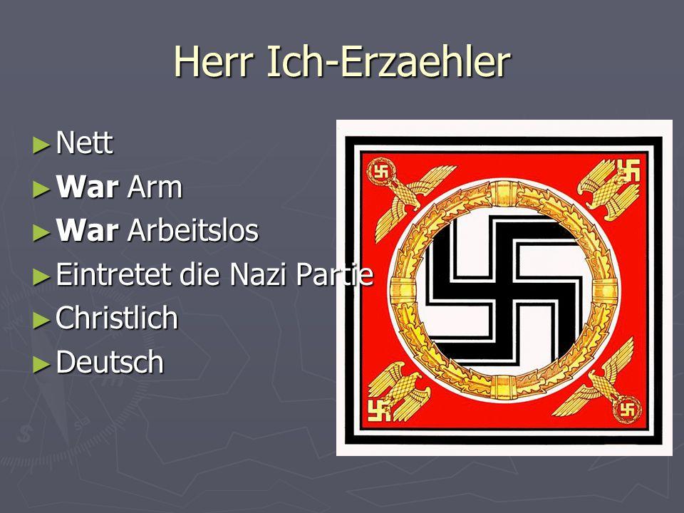 Herr Ich-Erzaehler Nett Nett War Arm War Arm War Arbeitslos War Arbeitslos Eintretet die Nazi Partie Eintretet die Nazi Partie Christlich Christlich D