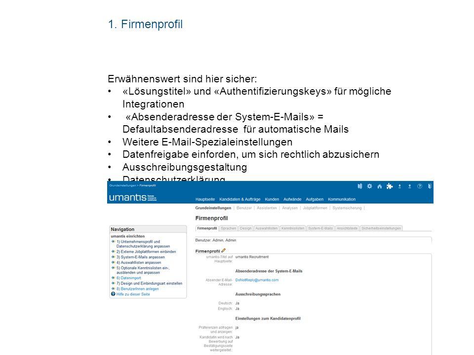 Folie 3 1. Firmenprofil Erwähnenswert sind hier sicher: «Lösungstitel» und «Authentifizierungskeys» für mögliche Integrationen «Absenderadresse der Sy