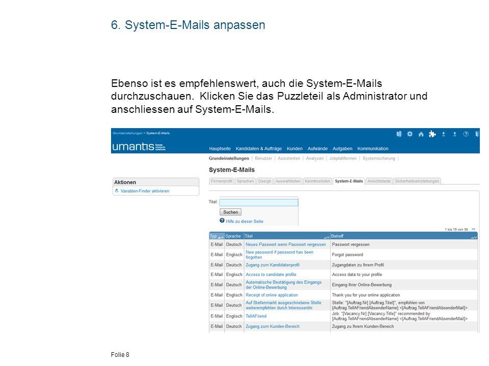 Folie 8 6. System-E-Mails anpassen Ebenso ist es empfehlenswert, auch die System-E-Mails durchzuschauen. Klicken Sie das Puzzleteil als Administrator