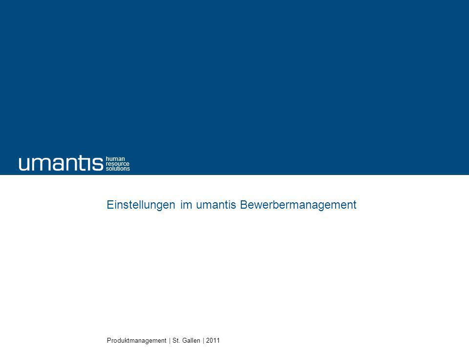 Produktmanagement | St. Gallen | 2011 human resource solutions Einstellungen im umantis Bewerbermanagement