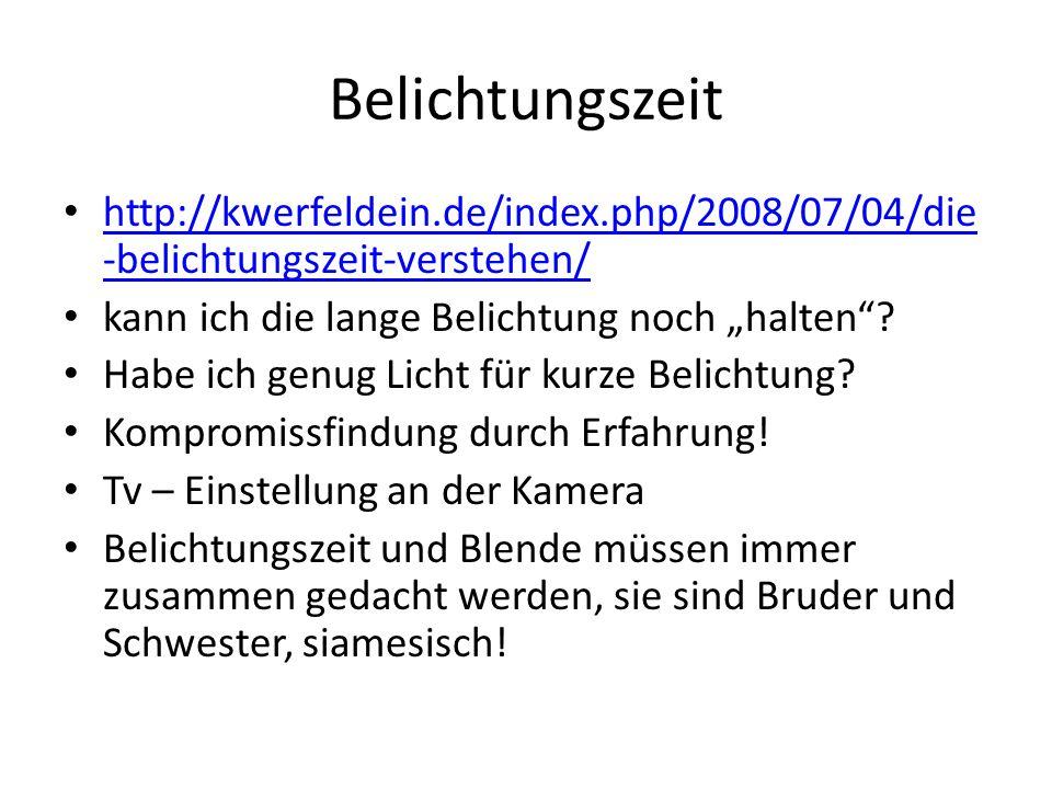 Belichtungszeit http://kwerfeldein.de/index.php/2008/07/04/die -belichtungszeit-verstehen/ http://kwerfeldein.de/index.php/2008/07/04/die -belichtungs