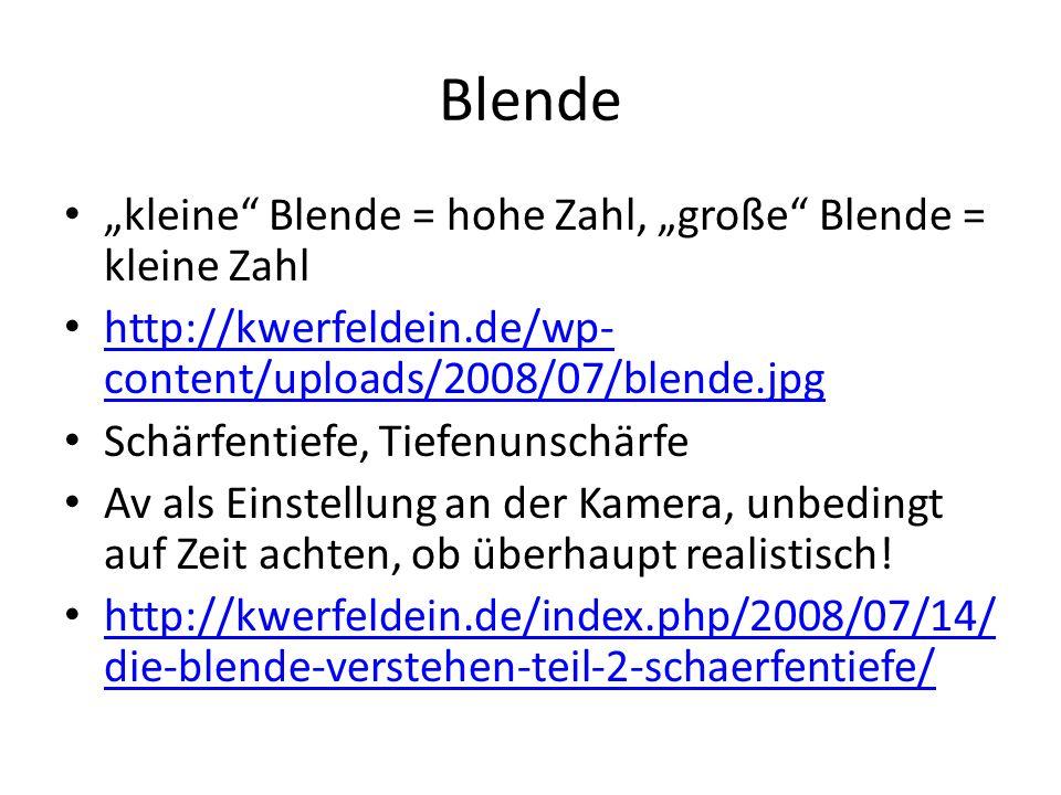 Blende kleine Blende = hohe Zahl, große Blende = kleine Zahl http://kwerfeldein.de/wp- content/uploads/2008/07/blende.jpg http://kwerfeldein.de/wp- co