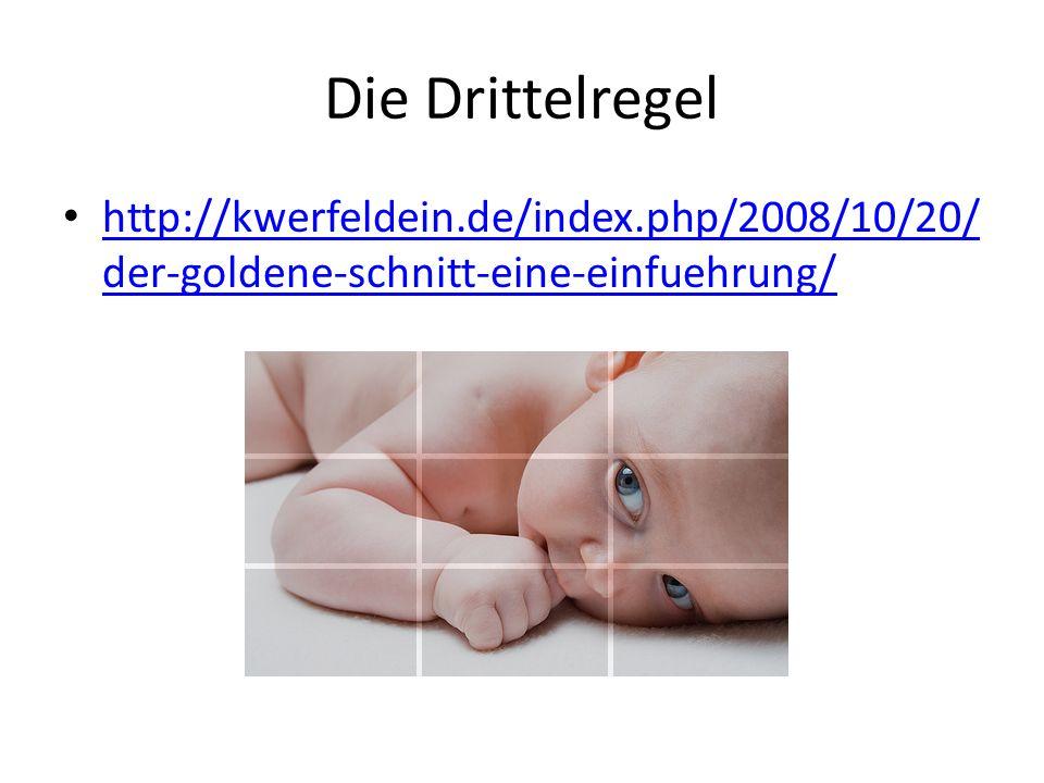 Die Drittelregel http://kwerfeldein.de/index.php/2008/10/20/ der-goldene-schnitt-eine-einfuehrung/ http://kwerfeldein.de/index.php/2008/10/20/ der-gol