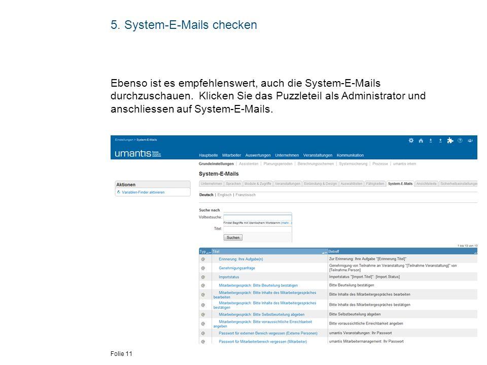 Folie 11 5. System-E-Mails checken Ebenso ist es empfehlenswert, auch die System-E-Mails durchzuschauen. Klicken Sie das Puzzleteil als Administrator