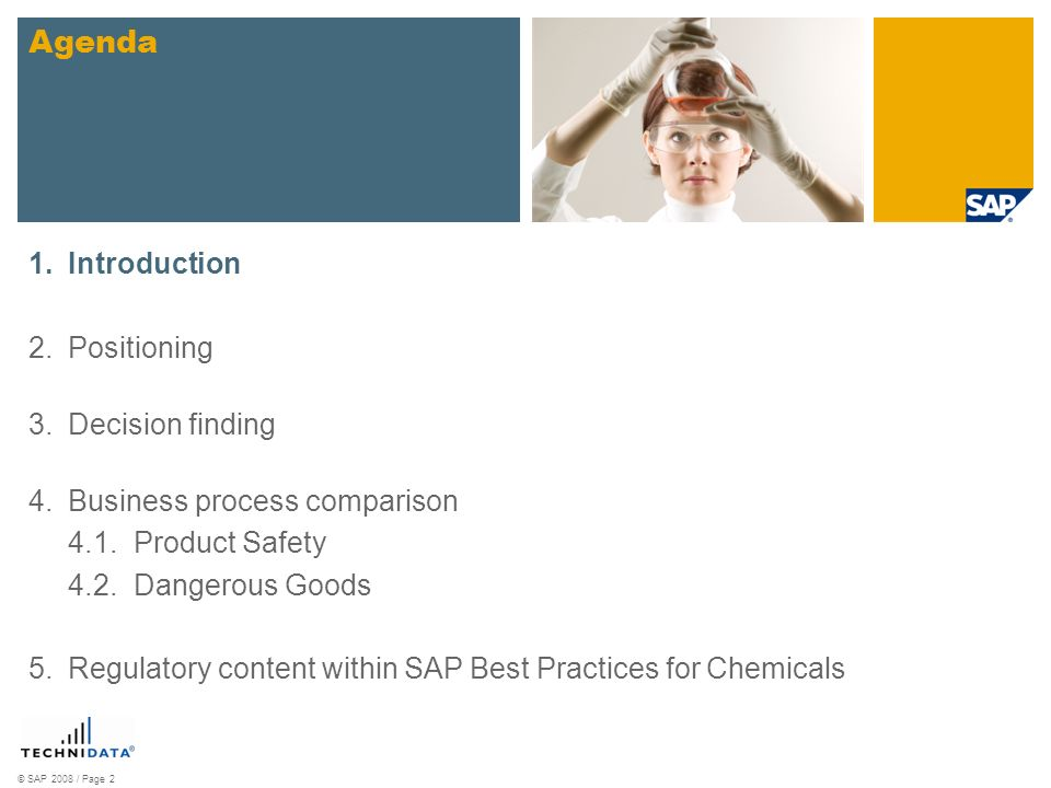 © SAP 2008 / Page 2 1.Introduction 2.Positioning 3.Decision finding 4.Business process comparison 4.1.Product Safety 4.2.Dangerous Goods 5.Regulatory
