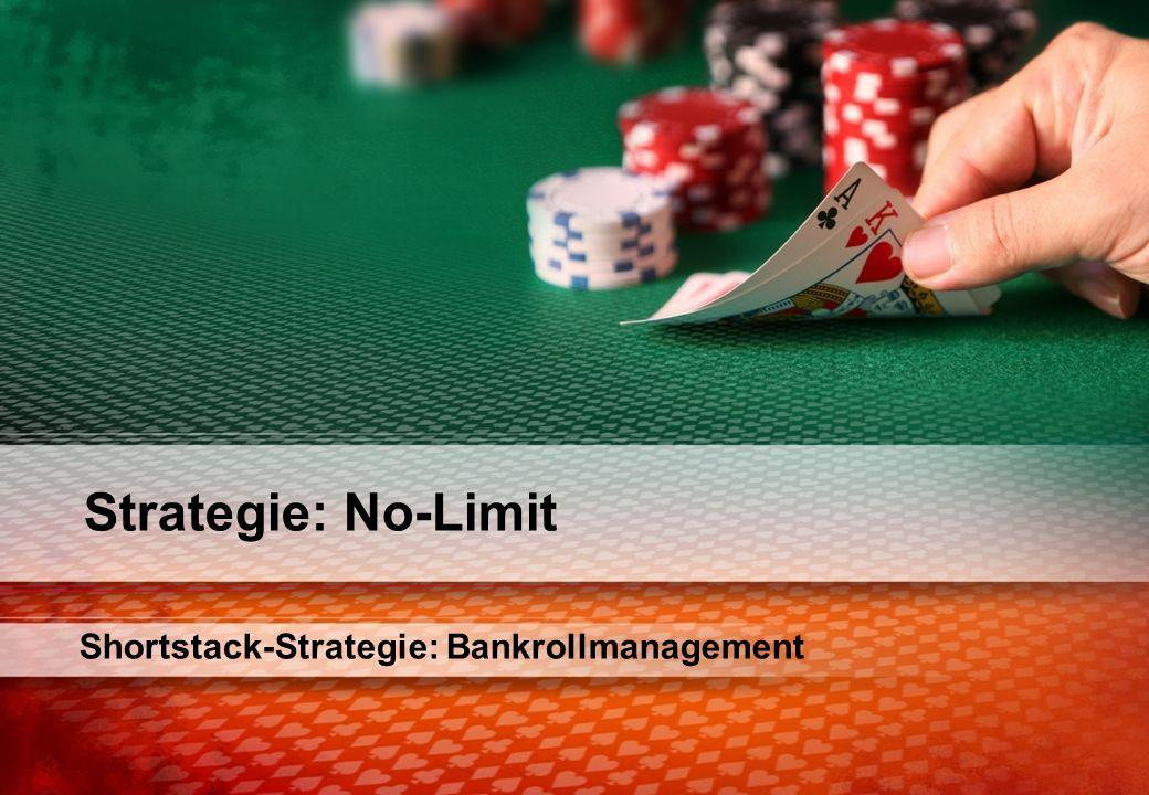Shortstack-Strategie: Bankrollmanagement Strategie: No-Limit