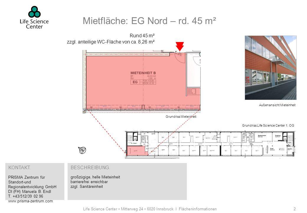 Life Science Center Mitterweg 24 6020 Innsbruck I Flächeninformationen3 Mietfläche: 1.
