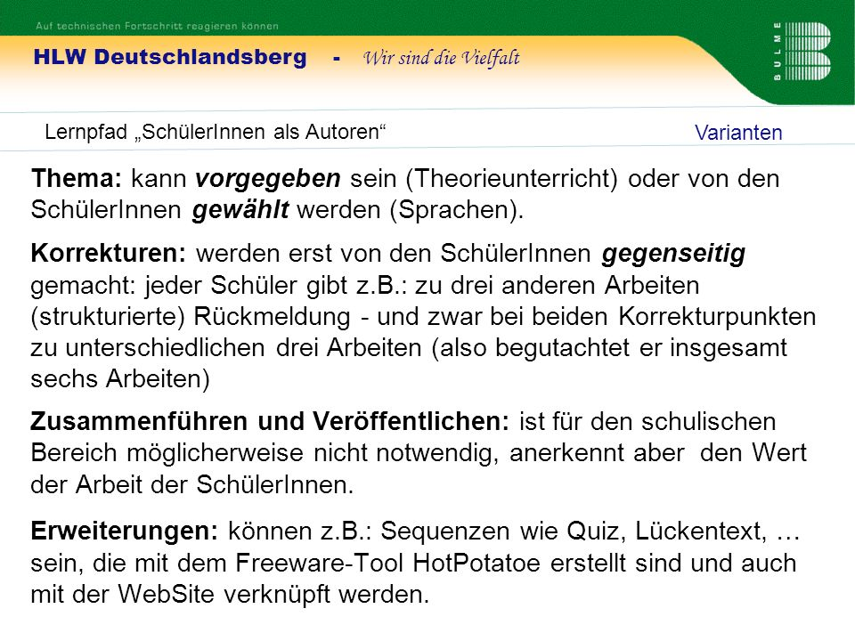 HLW Deutschlandsberg - Wir sind die Vielfalt Lernpfad SchülerInnen als Autoren Thema: kann vorgegeben sein (Theorieunterricht) oder von den SchülerInn