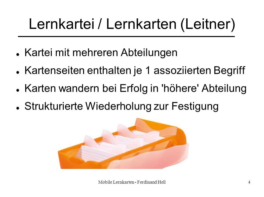 Mobile Lernkarten - Ferdinand Hell4 Lernkartei / Lernkarten (Leitner) Kartei mit mehreren Abteilungen Kartenseiten enthalten je 1 assoziierten Begriff