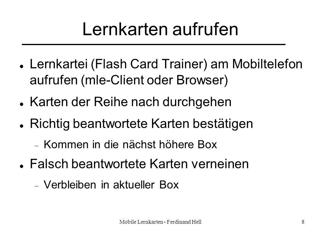 Mobile Lernkarten - Ferdinand Hell8 Lernkarten aufrufen Lernkartei (Flash Card Trainer) am Mobiltelefon aufrufen (mle-Client oder Browser) Karten der