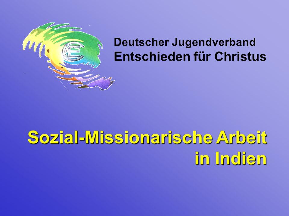 Deutscher Jugendverband Entschieden für Christus Sozial-Missionarische Arbeit in Indien