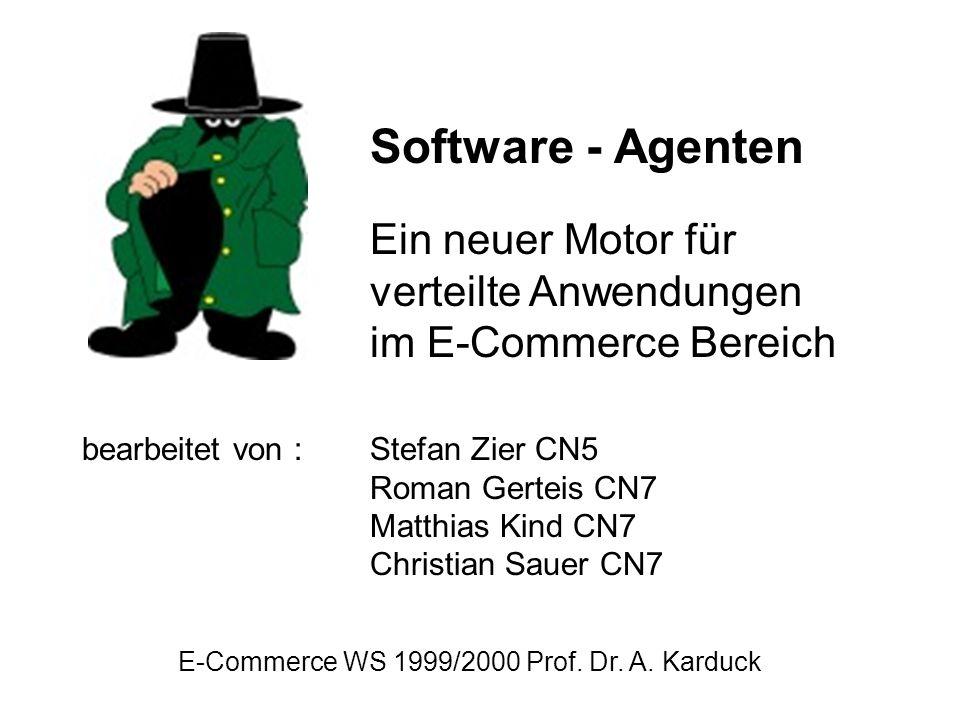 Vortrag intelligente Agentensysteme Matthias Kind, Roman Gerteis, Stefan Zier, Christian Sauer Software - Agenten Ein neuer Motor für verteilte Anwend