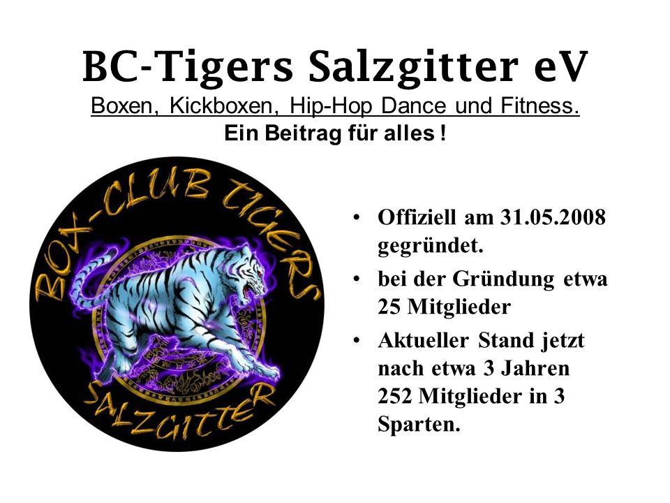 BC-Tigers Salzgitter eV Boxen, Kickboxen, Hip-Hop Dance und Fitness.