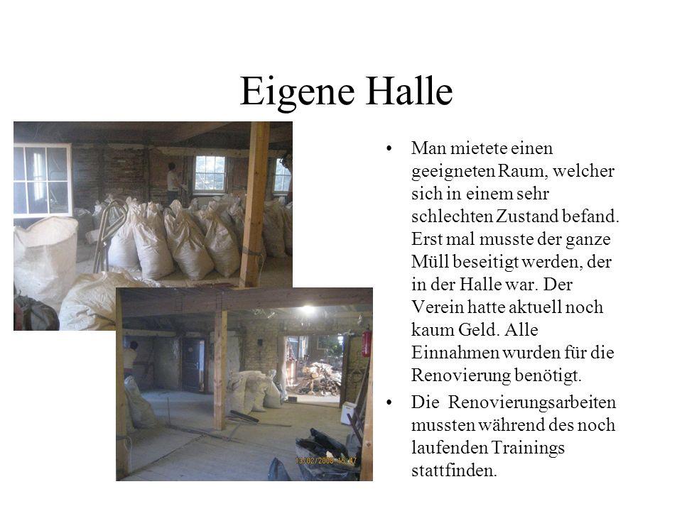 Eigene Halle Man mietete einen geeigneten Raum, welcher sich in einem sehr schlechten Zustand befand.