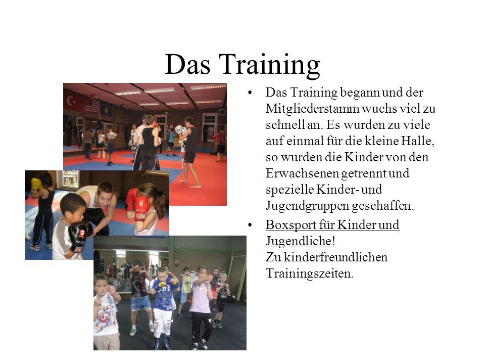 Das Training Das Training begann und der Mitgliederstamm wuchs viel zu schnell an.