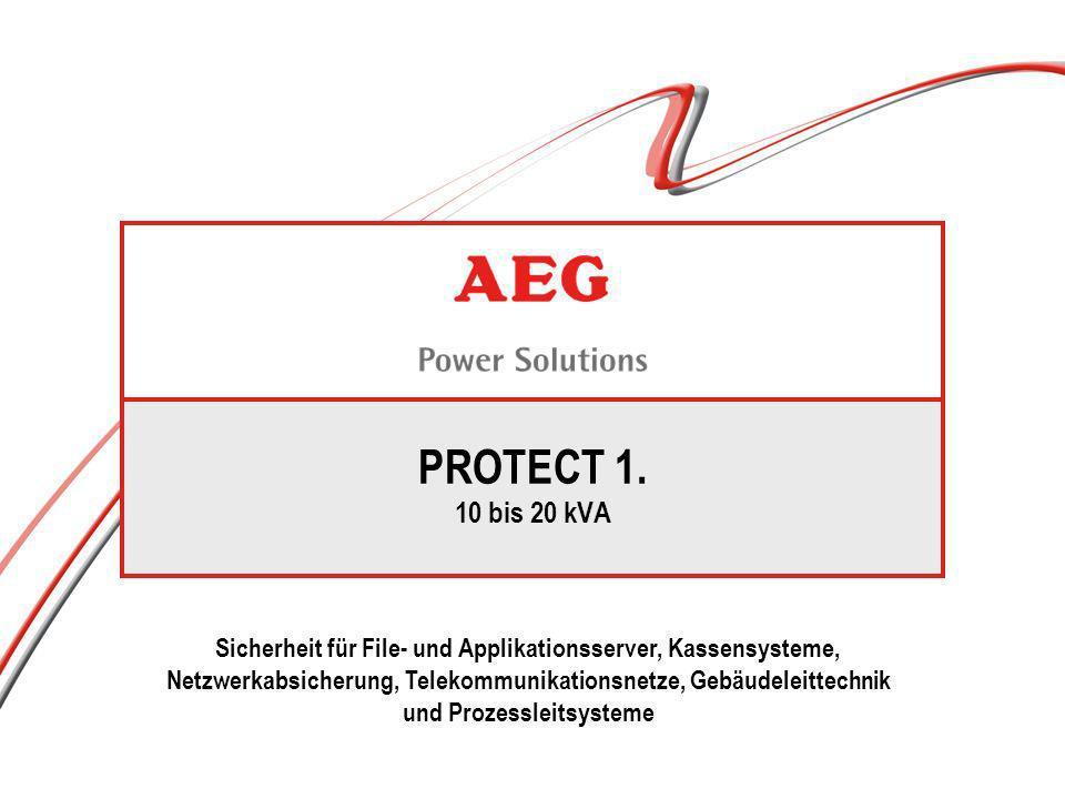 PROTECT 1. 10 bis 20 kVA Sicherheit für File- und Applikationsserver, Kassensysteme, Netzwerkabsicherung, Telekommunikationsnetze, Gebäudeleittechnik