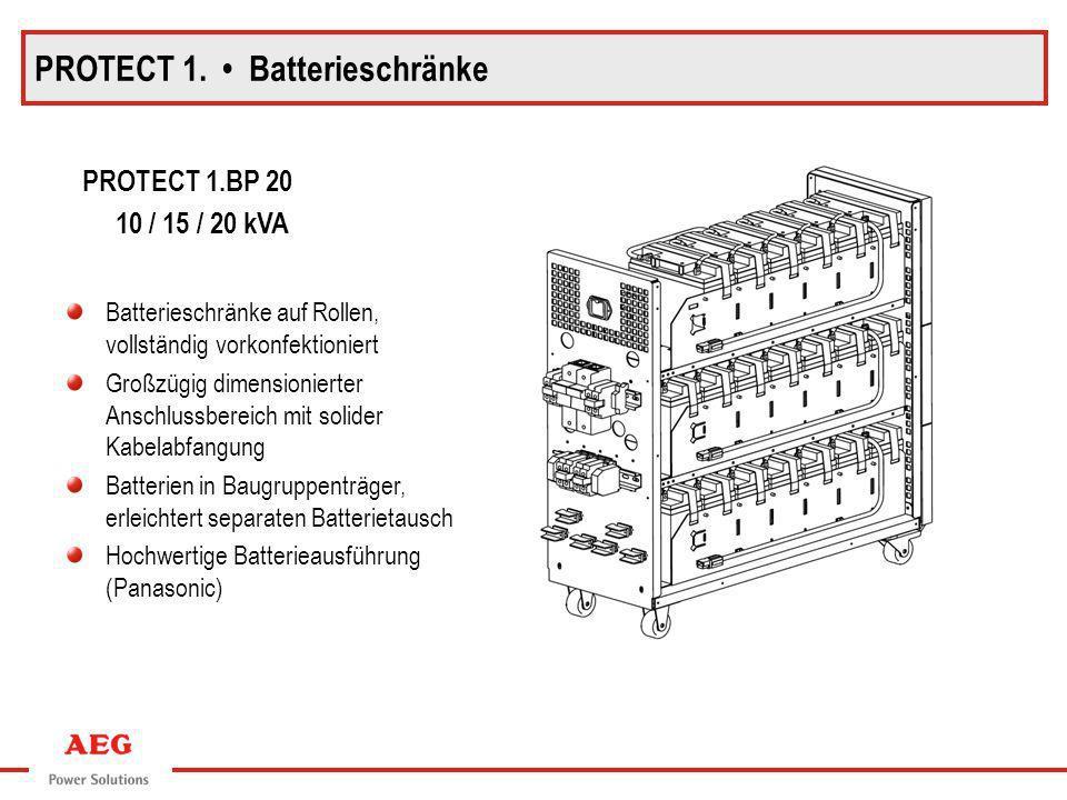 PROTECT 1.BP 20 10 / 15 / 20 kVA PROTECT 1. Batterieschränke Batterieschränke auf Rollen, vollständig vorkonfektioniert Großzügig dimensionierter Ansc
