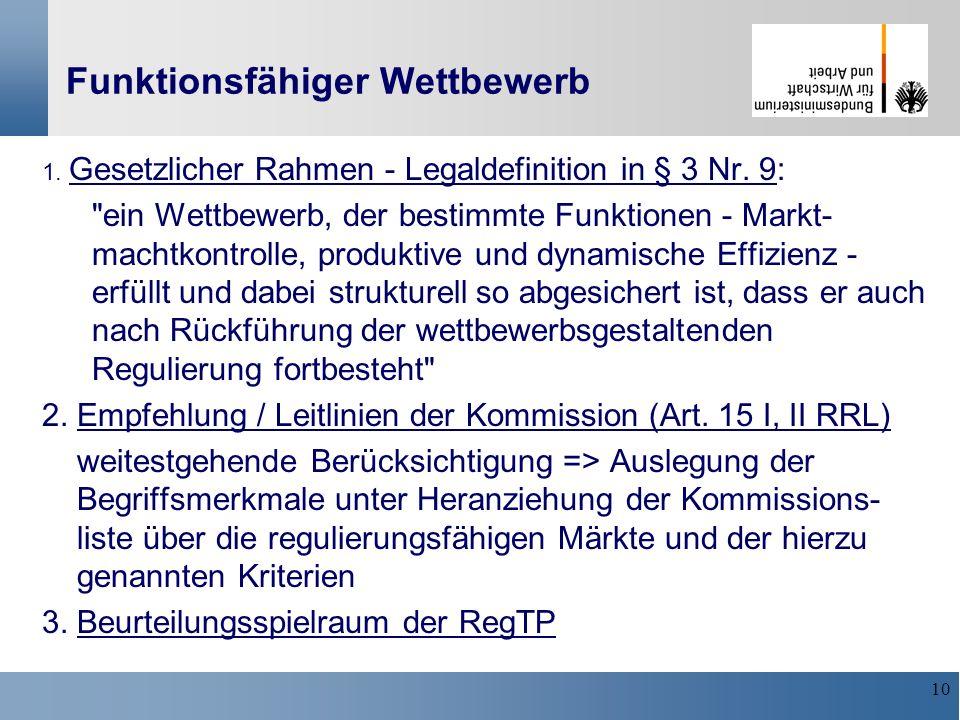 10 Funktionsfähiger Wettbewerb 1. Gesetzlicher Rahmen - Legaldefinition in § 3 Nr. 9: