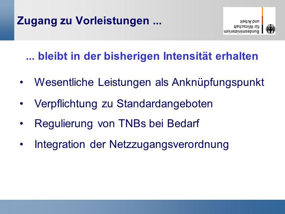 12 Zugang zu Vorleistungen... Verpflichtung zu Standardangeboten Wesentliche Leistungen als Anknüpfungspunkt Integration der Netzzugangsverordnung Reg